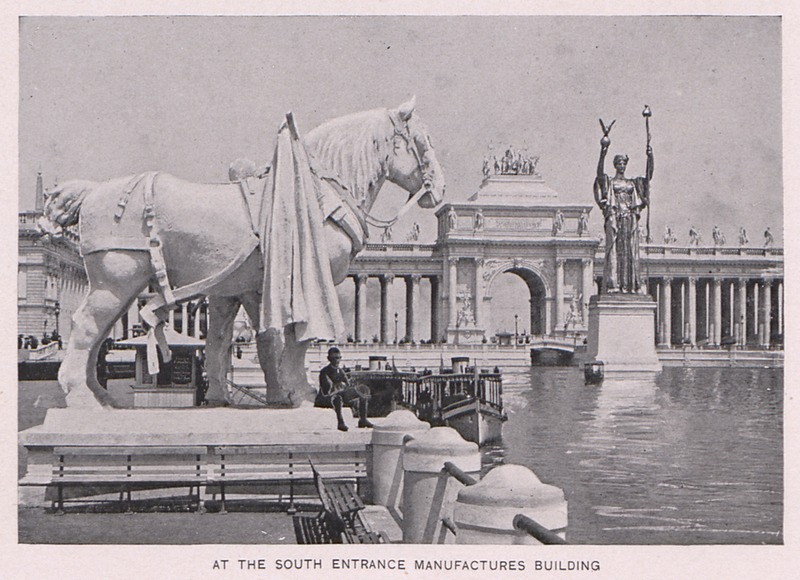 World's Columbian Exposition - at the South Entrance of the Manufacturers Building