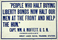 """People who halt buying liberty bonds now halt our men at the front ..."""